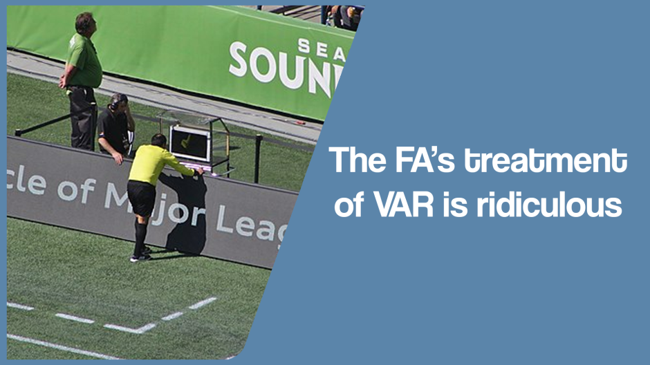 The FA's treatment of VAR is ridiculous